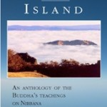 The Island - An Anthology of the Buddha's Teachings on Nibbana